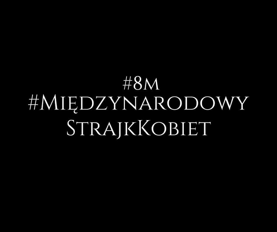 #8M #miedzynarodowystrajkkobiet
